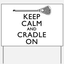 Keep Calm And Cradle On Yard Sign