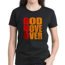 GOD MOVE OVER Tee