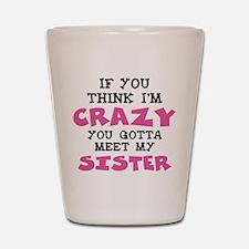 Crazy Sister Shot Glass