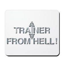 TRAINER FROM HELL! -- Fit Metal Designs Mousepad