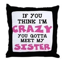 Crazy Sister Throw Pillow