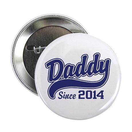 "Daddy Since 2014 2.25"" Button"