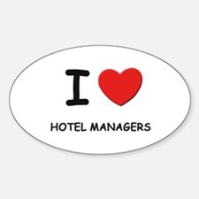 I love hotel managers Oval Decal