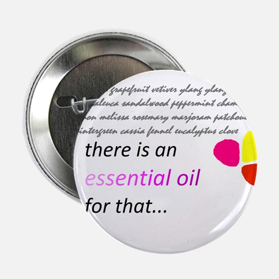 """there is an essential oil for that 2.25"""" Button"""