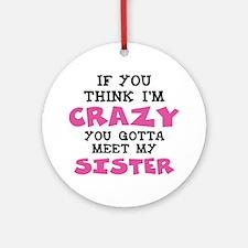 Crazy Sister Ornament (Round)
