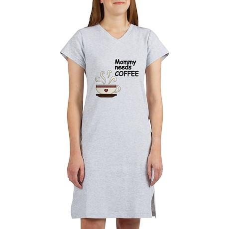Mommy needs COFFEE Women's Nightshirt