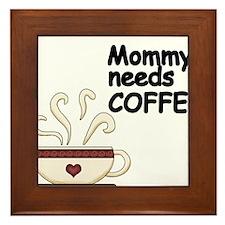 Mommy needs COFFEE Framed Tile
