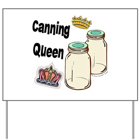 Canning Queen Yard Sign