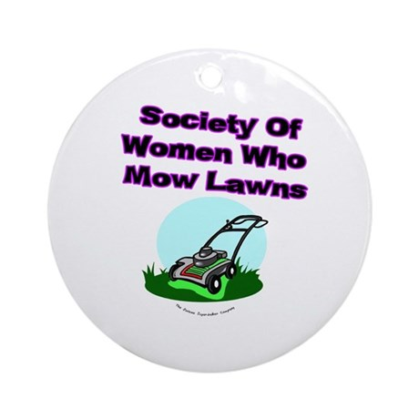 Women Who Mow Lawns Ornament (Round)
