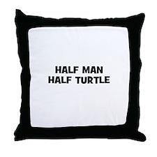 Half Man~Half Turtle Throw Pillow
