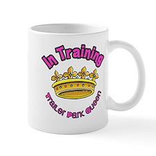 Trailer Park Queen In Training Mug