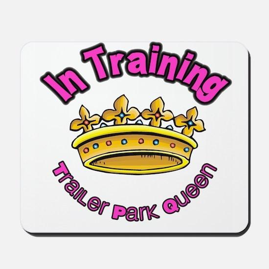 Trailer Park Queen In Training Mousepad
