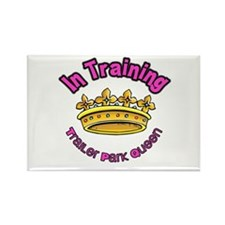 Trailer Park Queen In Training Rectangle Magnet
