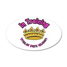 Trailer Park Queen In Training 20x12 Oval Wall Dec