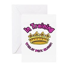 Trailer Park Queen In Training Greeting Cards (Pk