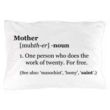 Mother Defined Pillow Case