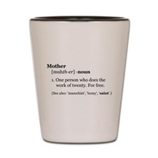 Mother Defined Shot Glass