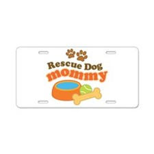 Rescue Dog Mommy Aluminum License Plate