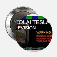 """Nicolai Tesla's television 2.25"""" Button"""