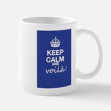 Keep Calm And Voila! Mug