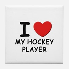 I love hockey players Tile Coaster