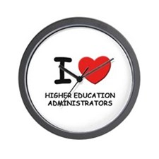I love higher education administrators Wall Clock