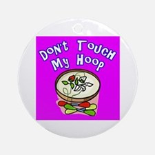 Don't Touch My Embroidery Hoop Ornament (Round)
