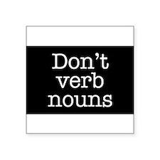 Don't Verb Nouns Rectangle Sticker