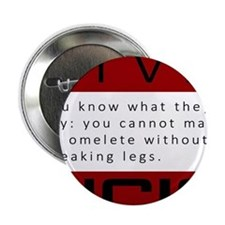"""You Can't Make an Omelete 2.25"""" Button"""