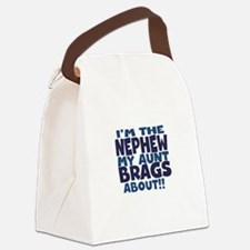 Im the Nephew My Aunt Brags About Canvas Lunch Bag