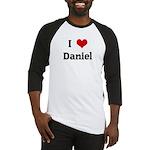 I Love Daniel Baseball Jersey