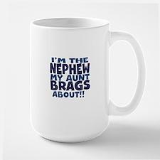 Im the Nephew My Aunt Brags About Mug
