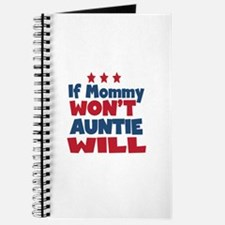 If Mommy Wont Auntie Will Journal