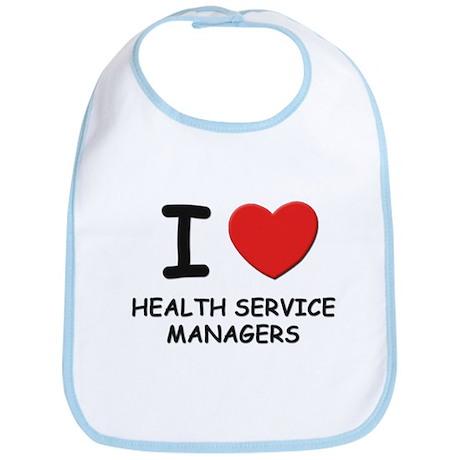 I love health service managers Bib