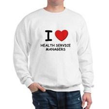 I love health service managers Sweatshirt