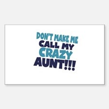 Dont makeme call my crazy aunt Decal