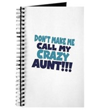 Dont makeme call my crazy aunt Journal