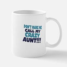 Dont makeme call my crazy aunt Mug
