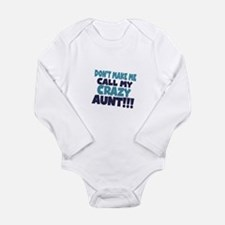 Dont makeme call my crazy aunt Body Suit