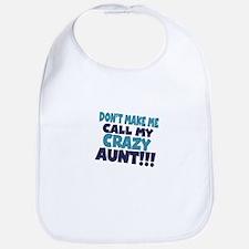 Dont makeme call my crazy aunt Bib