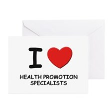 I love health promotion specialists Greeting Cards