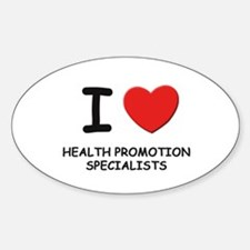 I love health promotion specialists Oval Decal