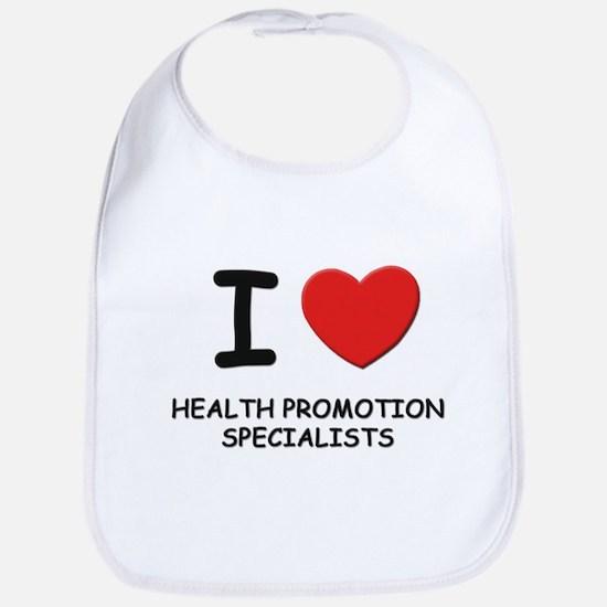 I love health promotion specialists Bib