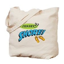 Jersey? Shore! Tote Bag
