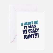 IT WASNT ME IT WAS MY CRAZY AUNT Greeting Card