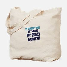 IT WASNT ME IT WAS MY CRAZY AUNT Tote Bag