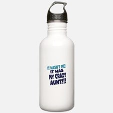 IT WASNT ME IT WAS MY CRAZY AUNT Water Bottle
