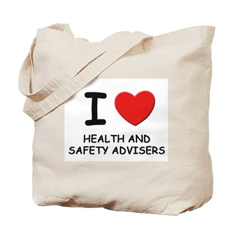 I love health and safety advisers Tote Bag