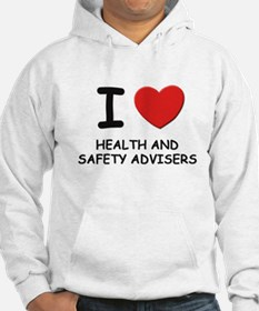 I love health and safety advisers Hoodie