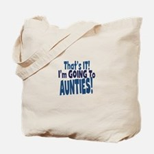 That it im going to aunties Tote Bag